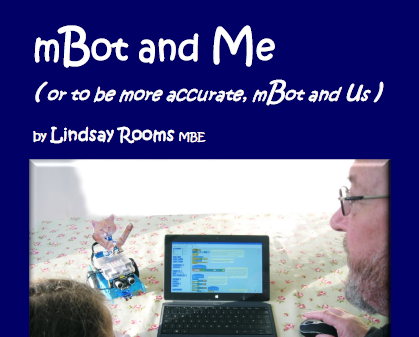 mBot and Me (or to be accurate, mBot and Us)